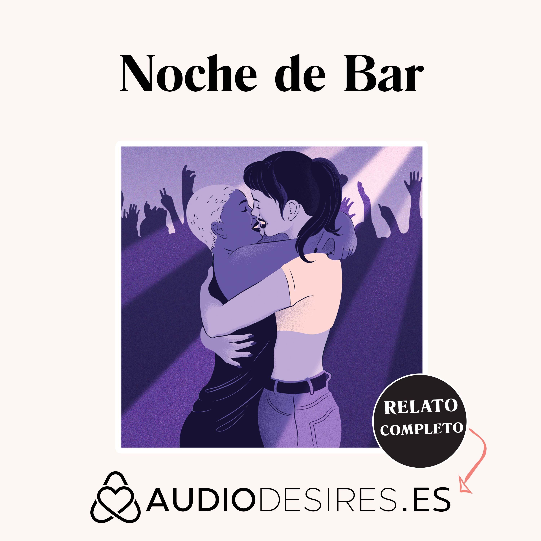 Noche de Bar - Relato Erótico sexo lésbico en un bar
